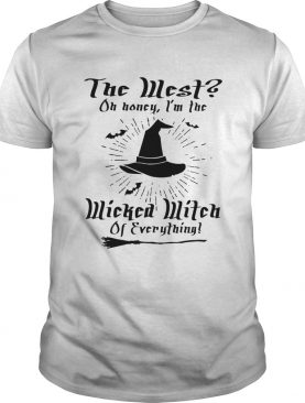 The West on honey I'm wicked witch of everything shirt
