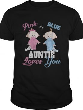 Top Pink or Blue Auntie Loves You Gender Reveal shirt