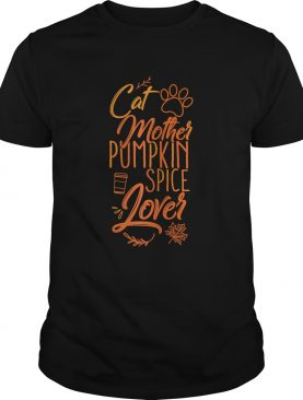 Womens Cat Mother Pumpkin Spice Lover Mom Girls Gifts Cats Fall Top TShirt