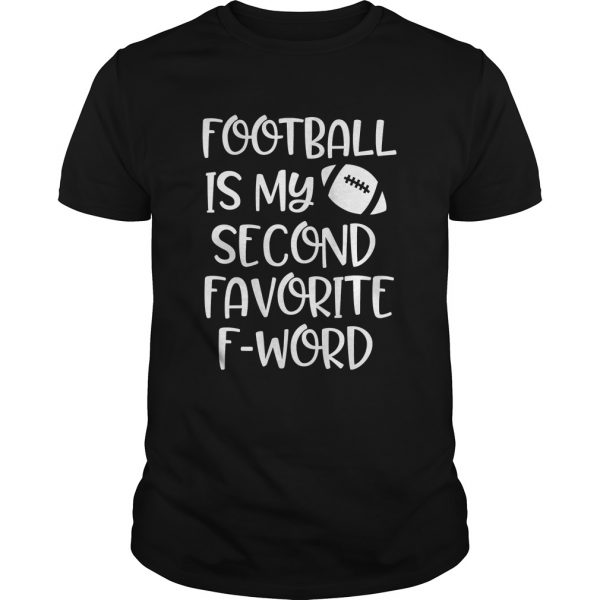 Womens Football is my second favorite F word Shirt Unisex