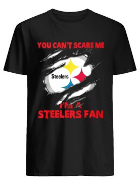 You can't scare me I'm a Steelers fan shirt