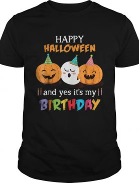 Top Happy Halloween And Yes It's My Birthday Cute shirt