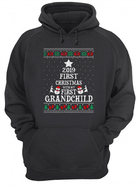 2019 First Christmas with my first grandchild ugly christmas  Unisex Hoodie