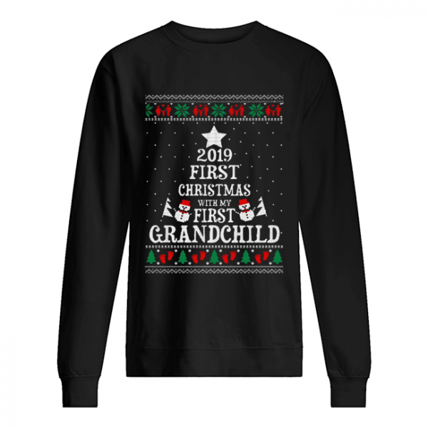 2019 First Christmas with my first grandchild ugly christmas  Unisex Sweatshirt