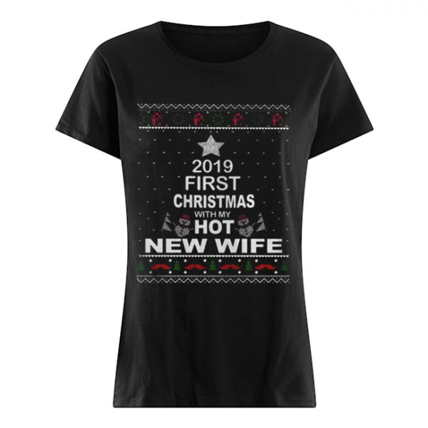2019 First Christmas with my hot new wife  Classic Women's T-shirt