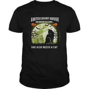 A Witch Can Not Survive On Beer Alone She Also Needs A Cat TShirt Unisex