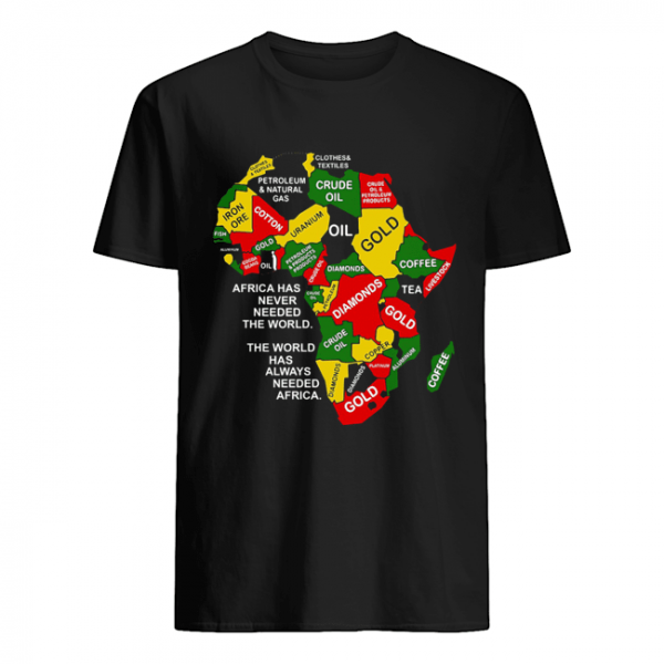 Africa has never needed the world the world has always needed Africa  Classic Men's T-shirt