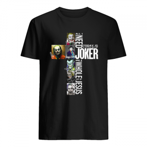 All I need today is a little bit of Joker and a whole lot of Jesus  Classic Men's T-shirt