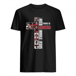 All I need today is a little bit of Sooners and a whole lot of Jesus  Classic Men's T-shirt