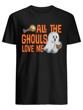 All The Ghouls Love Me Halloween T-Shirt