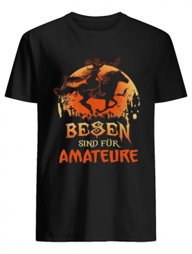 Besen sind fur amateure Halloween shirt