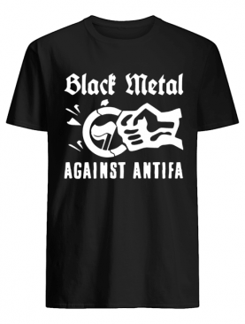 Black Metal Against Antifa Shirt