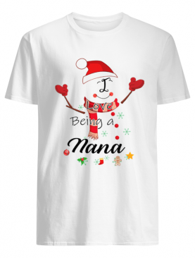 Christmas I Love Being A Nana Snowman T-Shirt