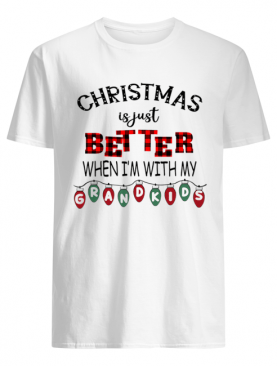 Christmas Is Just Better When I'm With My Grandkids Light Xmas T-Shirt