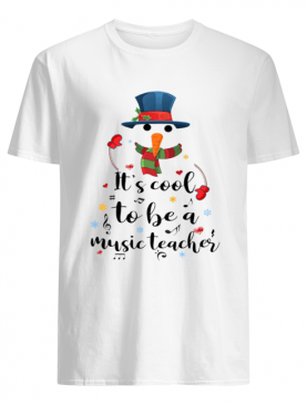 Cool To Be A Music Teacher Snowman Christmas Gift T-Shirt
