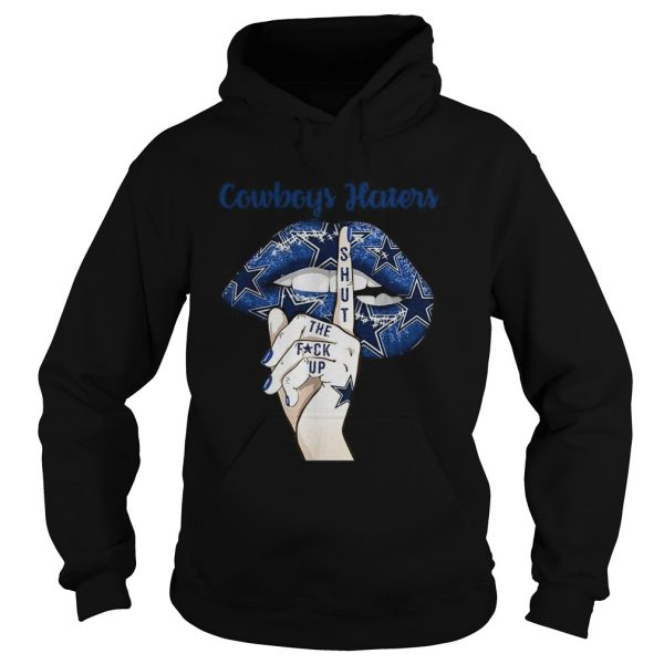 Dallas Cowboys lips Cowboys haters shut the fuck up  Hoodie