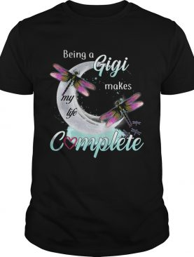 Daragonfly Being A Gigi Makes My Life Complete TShirt