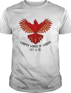 Eagle whisper words of wisdom let it be shirt
