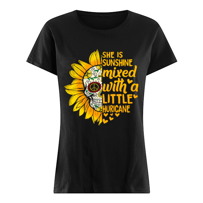 Flower Skull she is sunshine mixed with a little huricane Classic Women's T-shirt