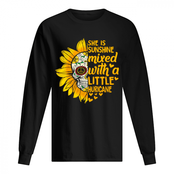 Flower Skull she is sunshine mixed with a little huricane  Long Sleeved T-shirt