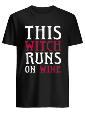 Funny Runs On Wine This Witch Runs On Wine  shirt