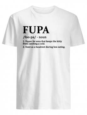 Fupa Definition Funny Shirt
