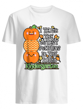 Halloween Teacher Teach Cutest Pumpkins Kindergarten shirt