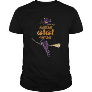 Halloween This Is My Awesome Gigi Costume TShirt Unisex