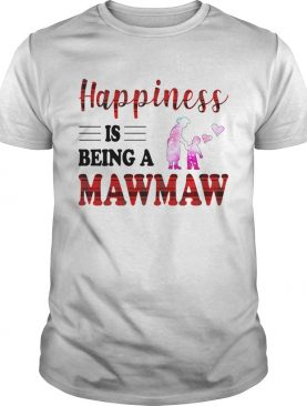 Happiness Is Being A Mawmaw Caro TShirt