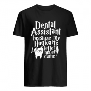 Harry Potter Dental assistant because my Hogwarts letter never came  Classic Men's T-shirt