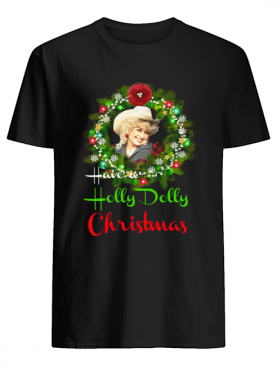 Have A Holly Dolly Christmas Laurel wreath shirt