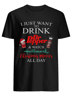I Just Want To Drink Dr Pepper and Watch Hallmark Christmas Movies Shirt