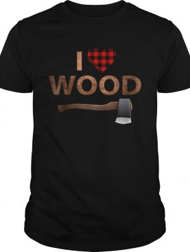 I Love Wood Lumberjack Heart Halloween Party Gift shirt