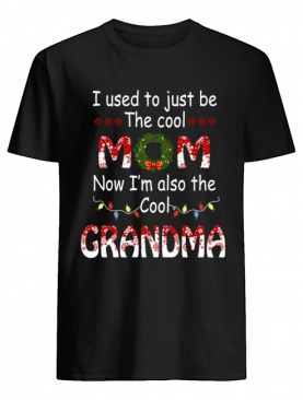 I Used To Just Be The Cool Mom Now I'm Also The Cool Grandma T-Shirt