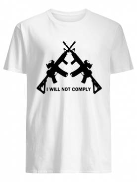I Will Not Comply Oregon T-Shirt