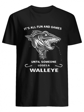 It's all fun and games until someone loses a walleye shirt