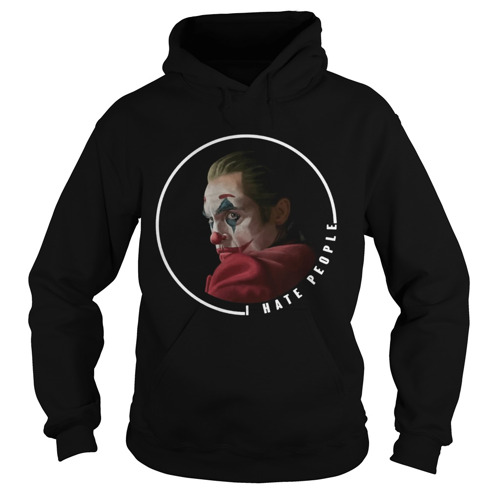 Joker I Hate People Shirt Hoodie