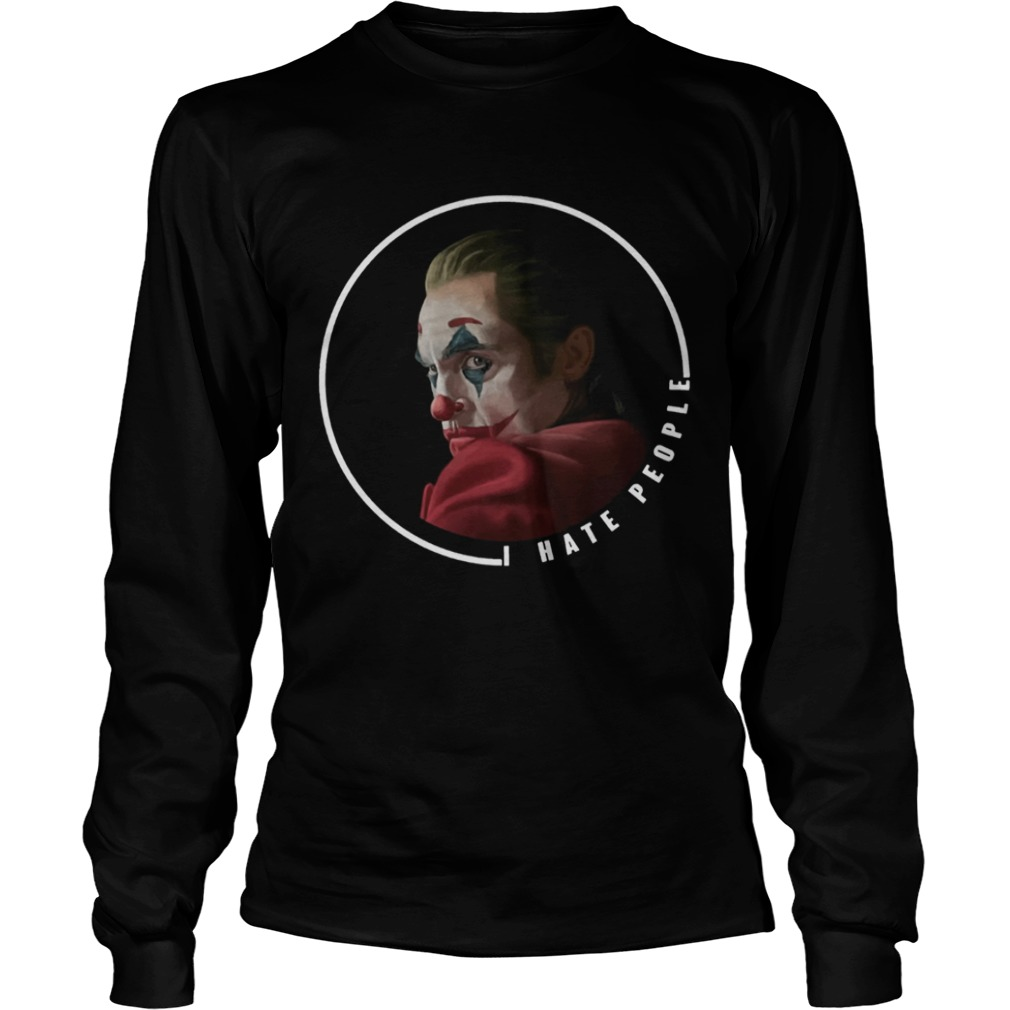 Joker I Hate People Shirt LongSleeve