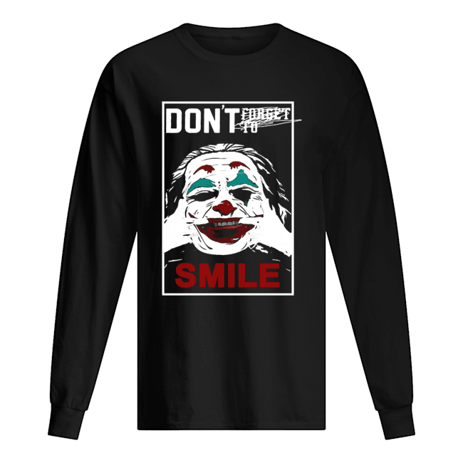 Joker don't forget to smile Long Sleeved T-shirt