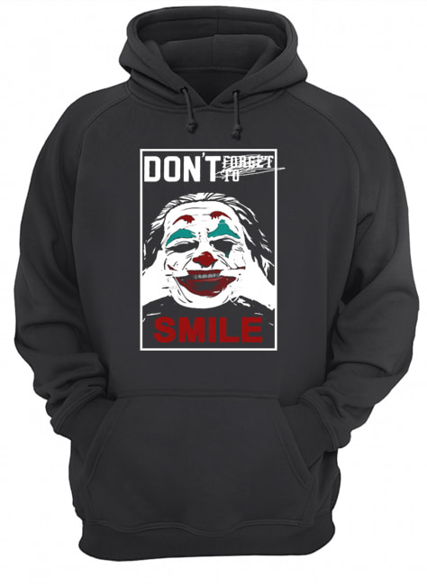 Joker don't forget to smile  Unisex Hoodie