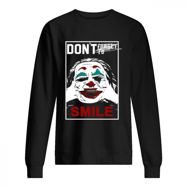 Joker don't forget to smile  Unisex Sweatshirt