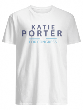 Katie Porter for congress shirt