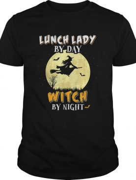 Lunch Lady By Day Witch By Night School Funny Gift shirt