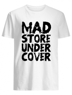 Mad Store Under Cover Shirt