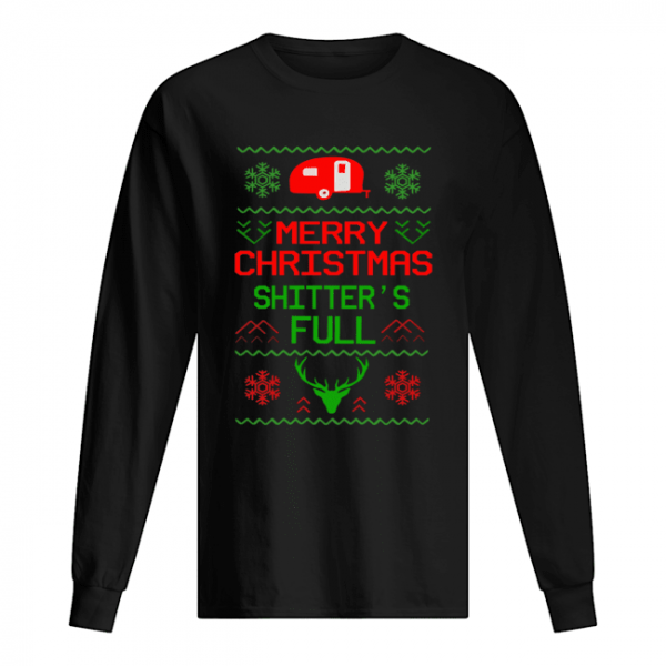 Merry Christmas Shitter's Full Camping Lover Gift T-Shirt Long Sleeved T-shirt