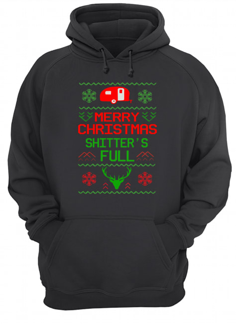 Merry Christmas Shitter's Full Camping Lover Gift T-Shirt Unisex Hoodie