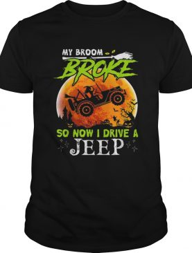My Broom Broke So Now I Drive A Jeeps Gift For Halloween shirt