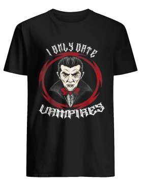 Nice I Only Date Vampires Halloween Dracula shirt