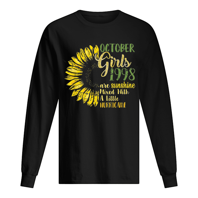 October Girls 1998 Are Sunshine Mixed With A Little Hurricane Sunflower T-s Long Sleeved T-shirt