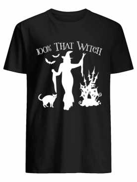Official Halloween 100% THAT WITCH Sexy Funny Costume Women Teen Girl shirt